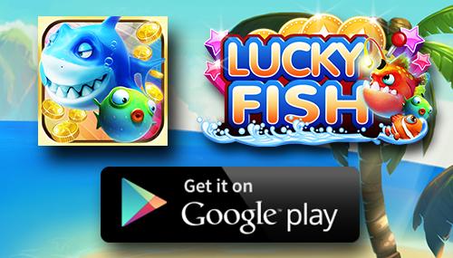 """ล่าขุมทรัพย์กันได้ง่าย ไม่จำเป็นต้องมีทุนเยอะก็เรียกผลกำลังแบบทวีคูณได้กับเกมยิงปลา """"Lucky Fish"""""""